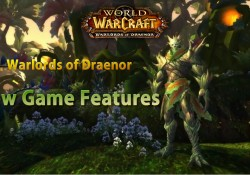 Warlords of Draenor New Game Features