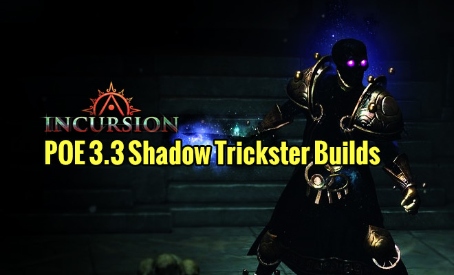 POE-3.3-Shadow-Trickster-Builds