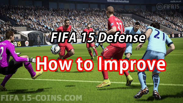 How to Improve Your Defense at FIFA 15