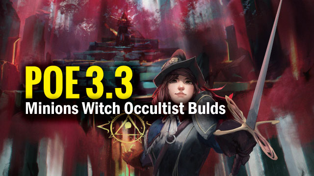 POE-3.3-Minions-Witch-Occultist-Bulds